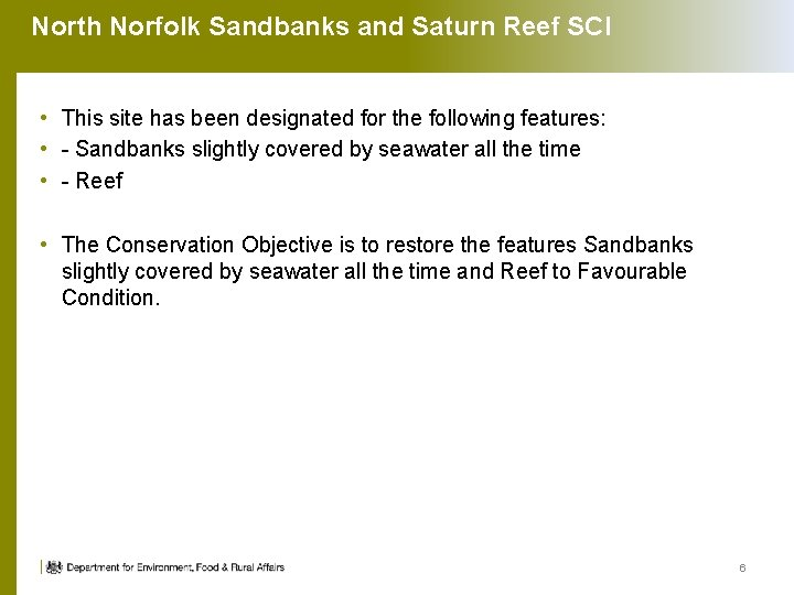 North Norfolk Sandbanks and Saturn Reef SCI • This site has been designated for