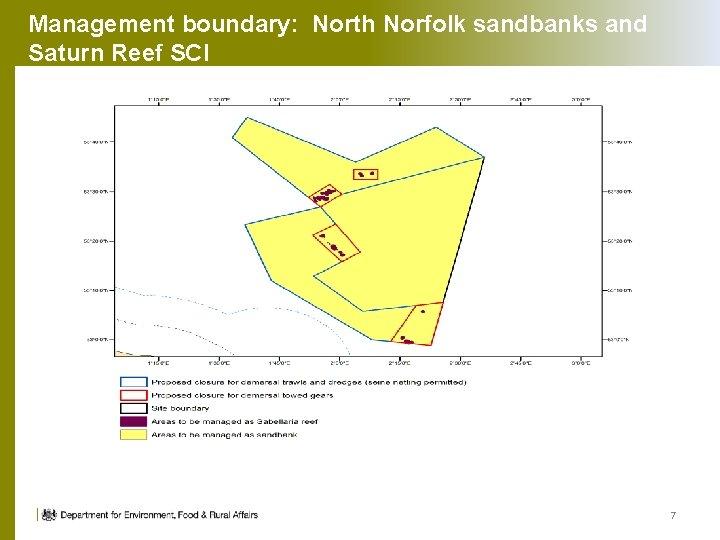 Management boundary: North Norfolk sandbanks and Saturn Reef SCI 7