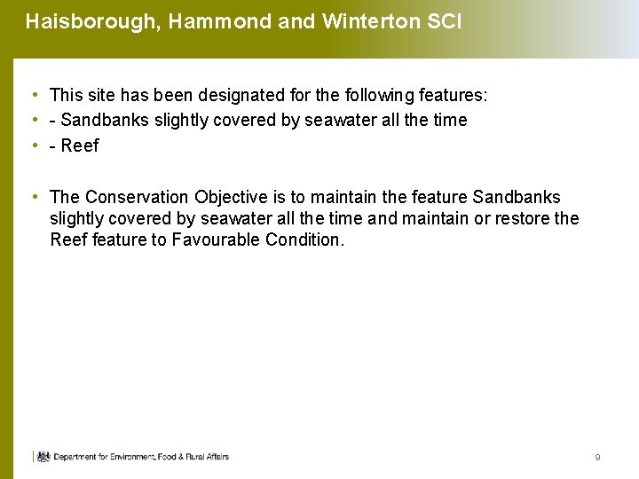 Haisborough, Hammond and Winterton SCI • This site has been designated for the following