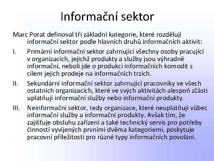 Informační sektor Marc Porat definoval tři základní kategorie, které rozdělují informační sektor podle hlavních