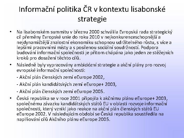 Informační politika ČR v kontextu lisabonské strategie • Na lisabonském summitu v březnu 2000