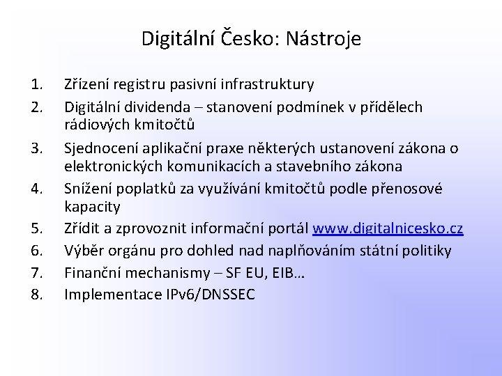 Digitální Česko: Nástroje 1. 2. 3. 4. 5. 6. 7. 8. Zřízení registru pasivní