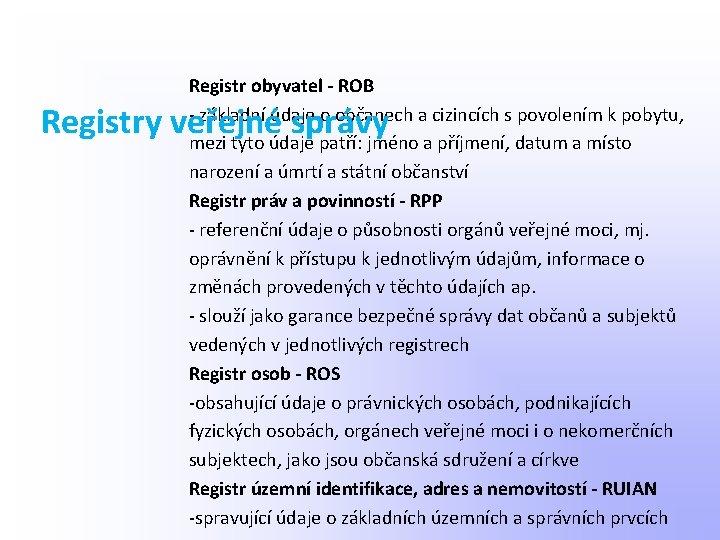 Registr obyvatel - ROB - základní údaje o občanech a cizincích s povolením k