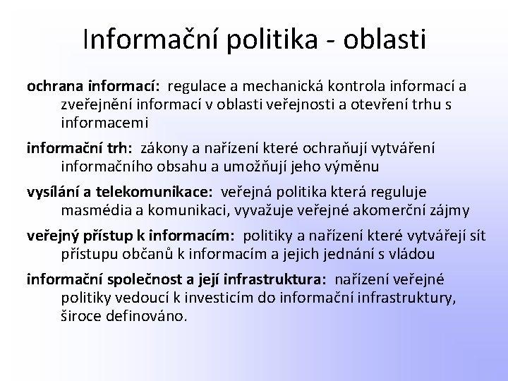 Informační politika - oblasti ochrana informací: regulace a mechanická kontrola informací a zveřejnění informací