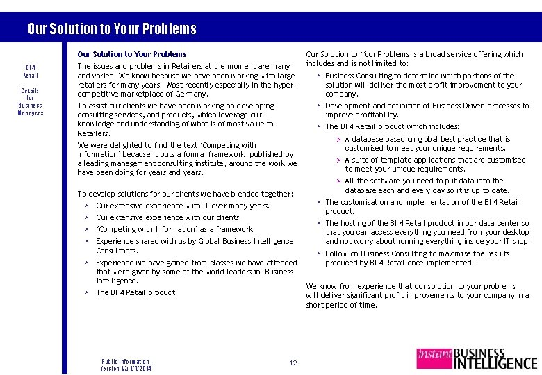 Our Solution to Your Problems BI 4 Retail Details for Business Managers The issues