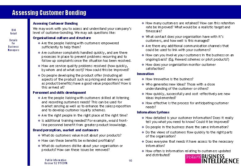 Assessing Customer Bonding v How many customers are retained? How can this retention Assessing
