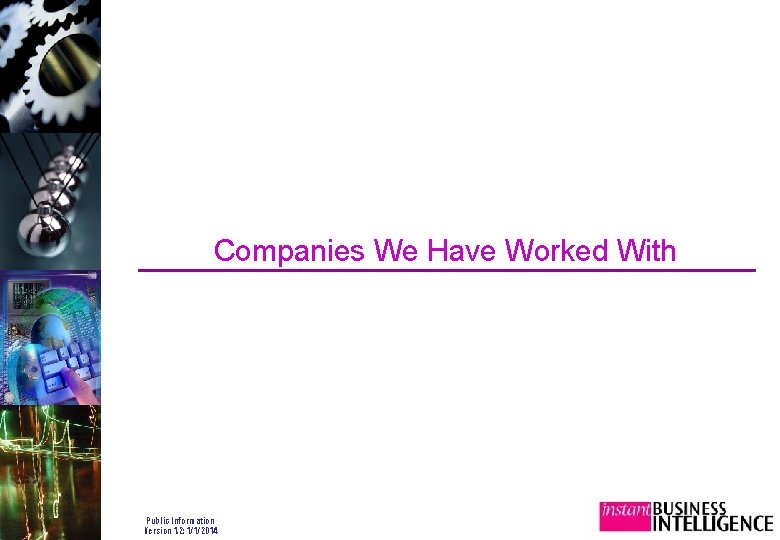 Companies We Have Worked With Public Information Version 1. 2: 1/1/2014