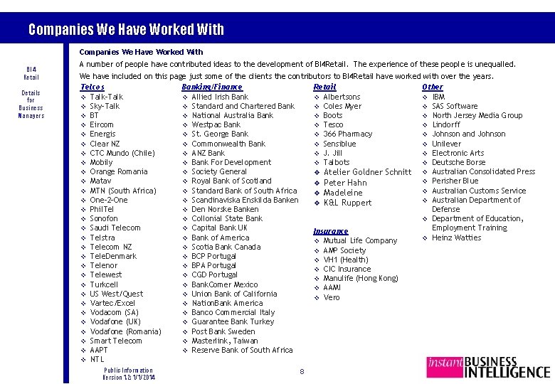 Companies We Have Worked With BI 4 Retail Details for Business Managers A number
