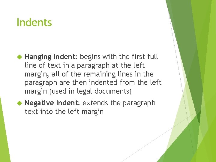 Indents Hanging Indent: begins with the first full line of text in a paragraph