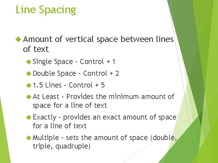 Line Spacing Amount of vertical space between lines of text Single Space – Control
