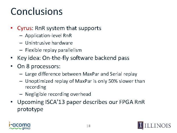 Conclusions • Cyrus: Rn. R system that supports – Application-level Rn. R – Unintrusive
