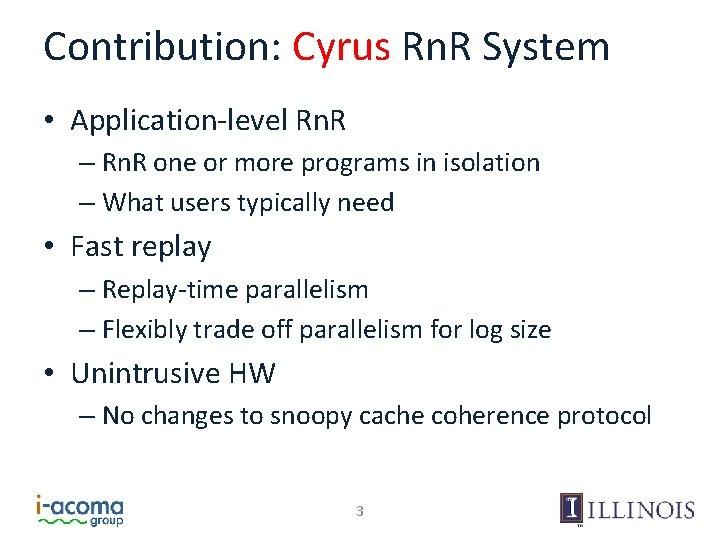 Contribution: Cyrus Rn. R System • Application-level Rn. R – Rn. R one or