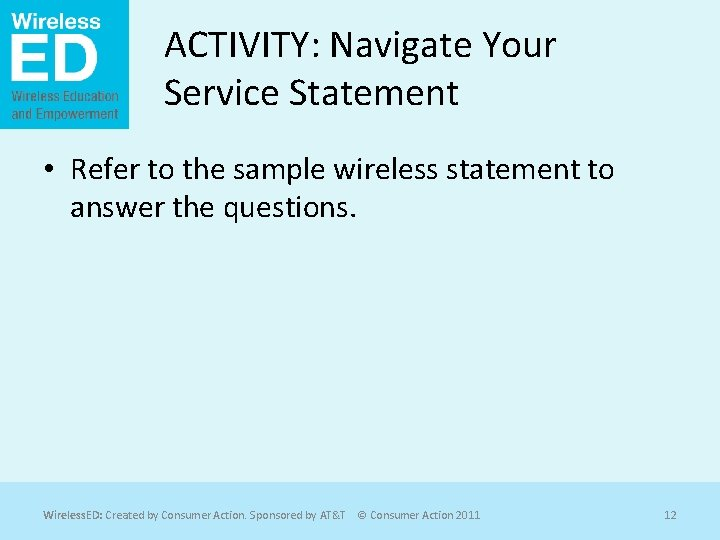 ACTIVITY: Navigate Your Service Statement • Refer to the sample wireless statement to answer