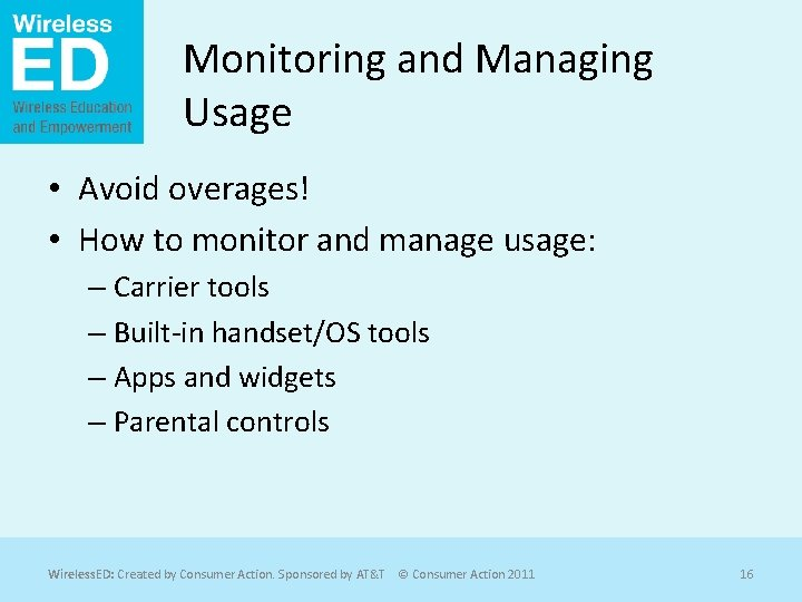 Monitoring and Managing Usage • Avoid overages! • How to monitor and manage usage: