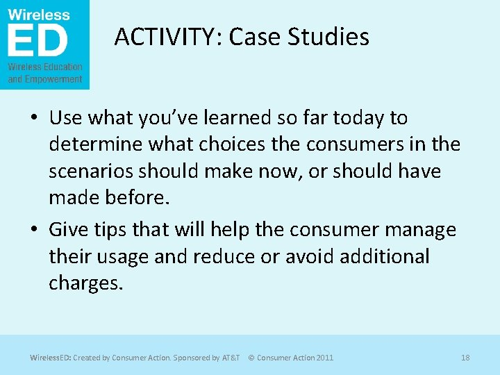 ACTIVITY: Case Studies • Use what you've learned so far today to determine what