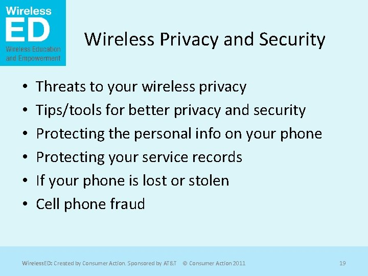 Wireless Privacy and Security • • • Threats to your wireless privacy Tips/tools for