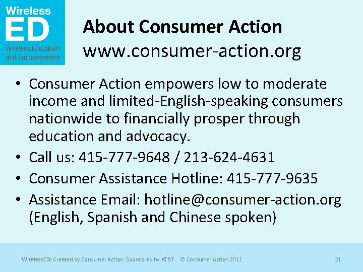 About Consumer Action www. consumer-action. org • Consumer Action empowers low to moderate income