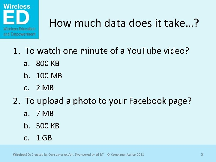 How much data does it take…? 1. To watch one minute of a You.