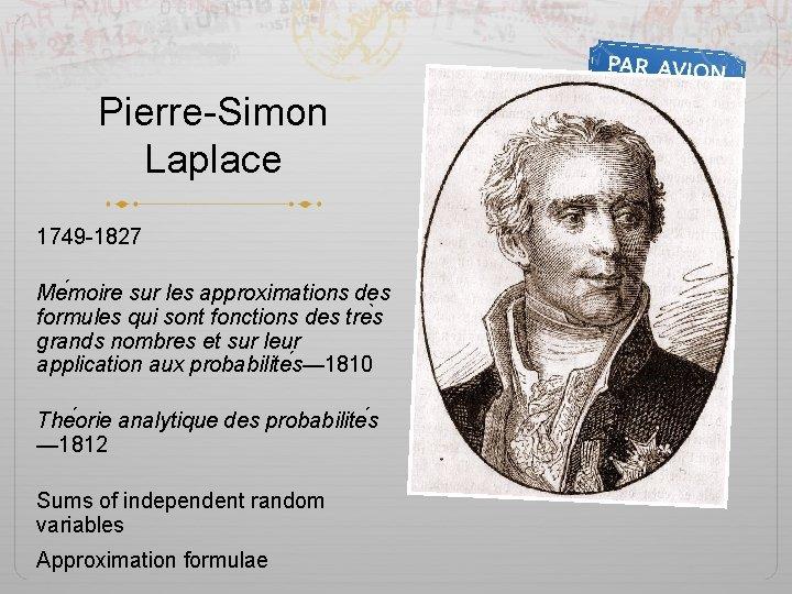 Pierre-Simon Laplace 1749 -1827 Me moire sur les approximations des formules qui sont fonctions