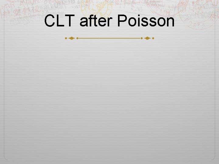 CLT after Poisson