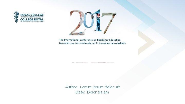 Author: Lorem ipsum dolor sit Date: Dolor sit am