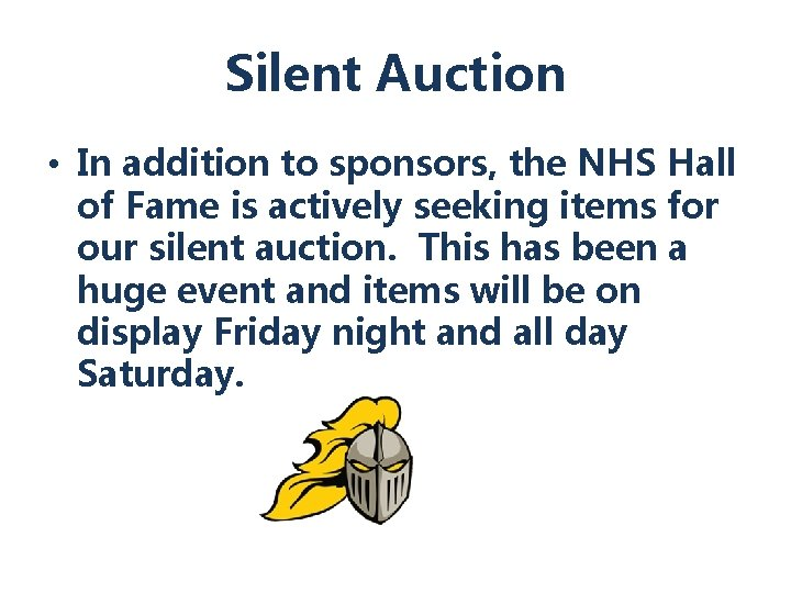 Silent Auction • In addition to sponsors, the NHS Hall of Fame is actively