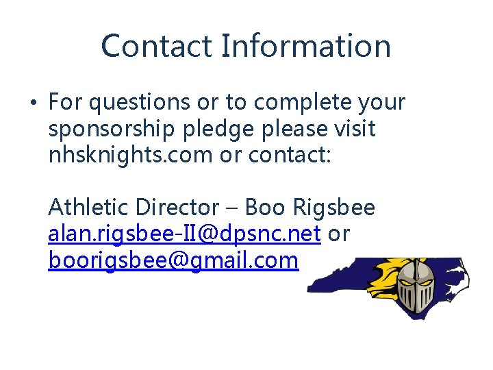 Contact Information • For questions or to complete your sponsorship pledge please visit nhsknights.