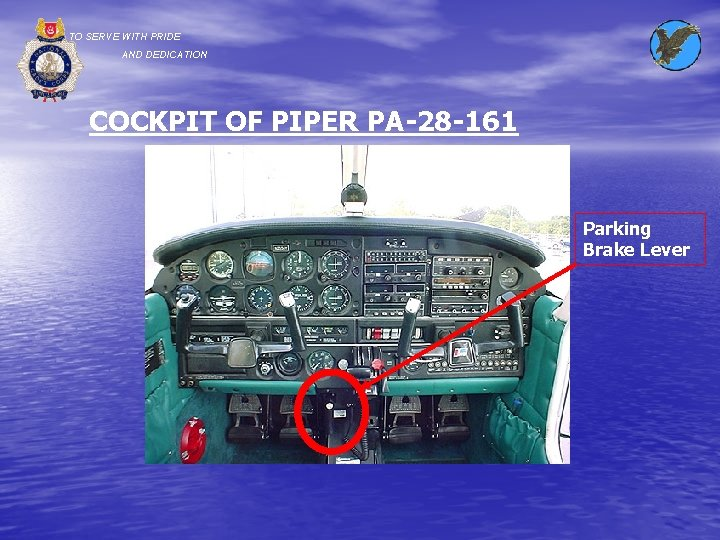 TO SERVE WITH PRIDE AND DEDICATION COCKPIT OF PIPER PA-28 -161 Parking Brake Lever