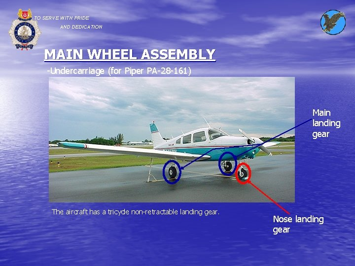 TO SERVE WITH PRIDE AND DEDICATION MAIN WHEEL ASSEMBLY -Undercarriage (for Piper PA-28 -161)