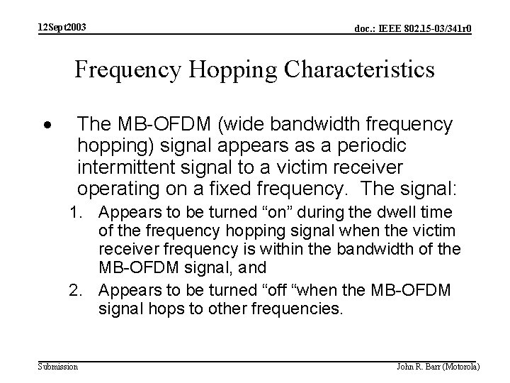 12 Sept 2003 doc. : IEEE 802. 15 -03/341 r 0 Frequency Hopping Characteristics