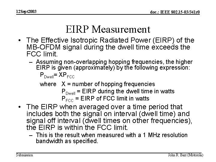 12 Sept 2003 doc. : IEEE 802. 15 -03/341 r 0 EIRP Measurement •