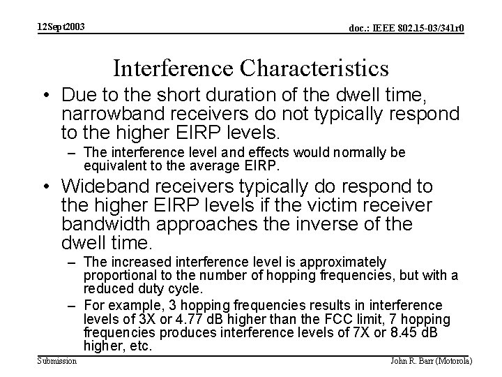 12 Sept 2003 doc. : IEEE 802. 15 -03/341 r 0 Interference Characteristics •