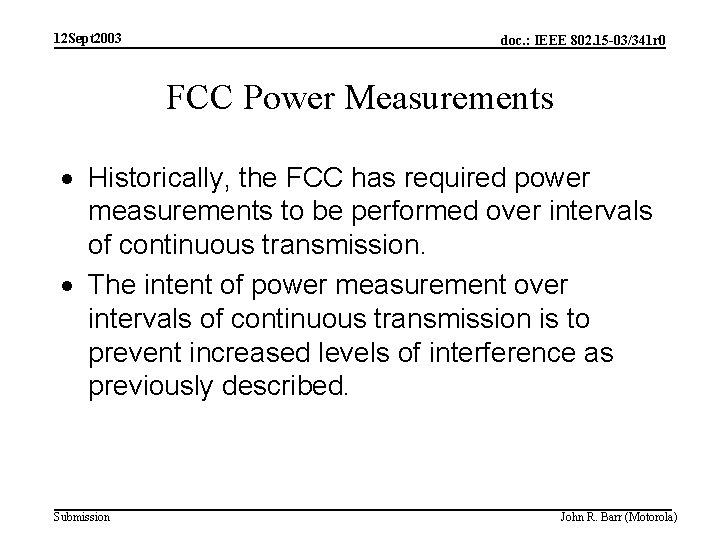 12 Sept 2003 doc. : IEEE 802. 15 -03/341 r 0 FCC Power Measurements