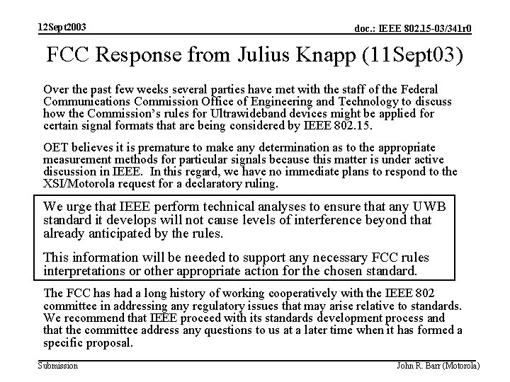 12 Sept 2003 doc. : IEEE 802. 15 -03/341 r 0 FCC Response from
