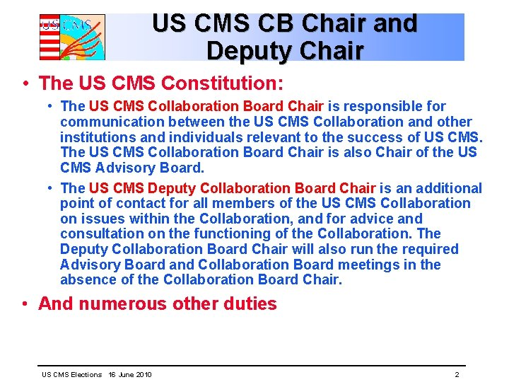 US CMS CB Chair and Deputy Chair • The US CMS Constitution: • The