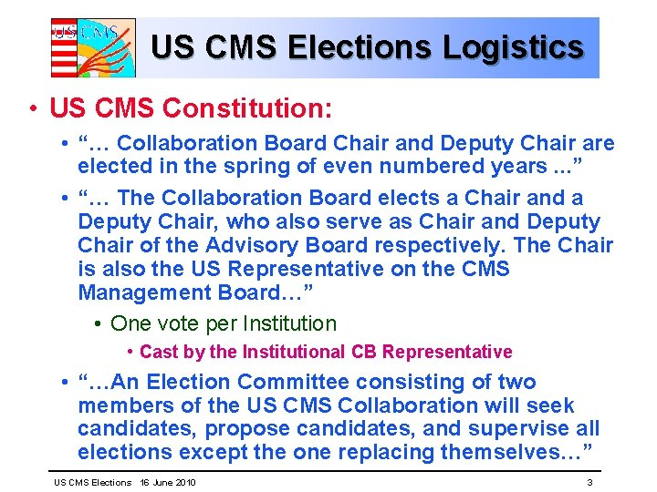 """US CMS Elections Logistics • US CMS Constitution: • """"… Collaboration Board Chair and"""