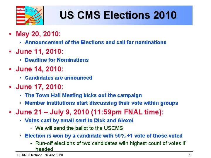 US CMS Elections 2010 • May 20, 2010: • Announcement of the Elections and