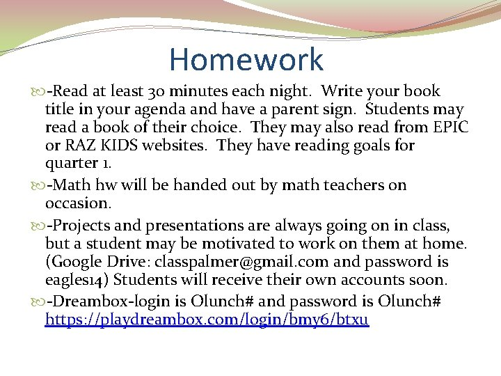 Homework -Read at least 30 minutes each night. Write your book title in your