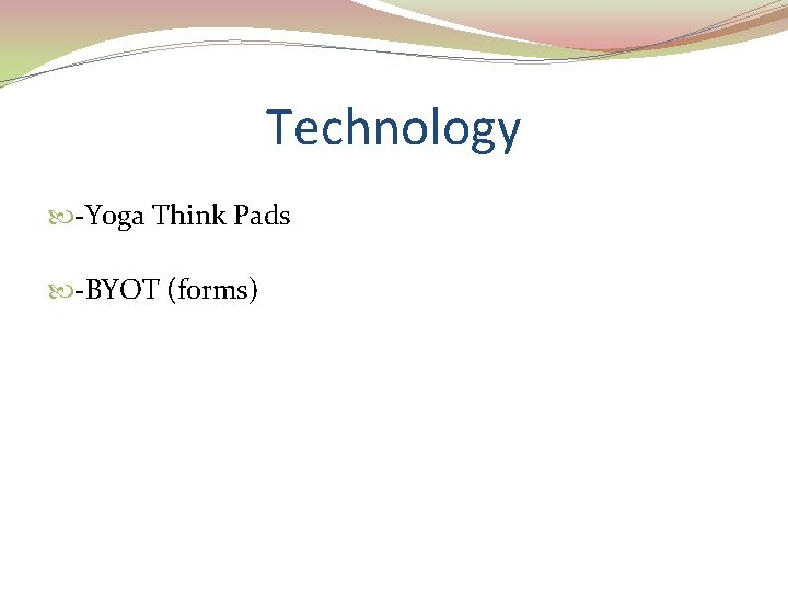 Technology -Yoga Think Pads -BYOT (forms)