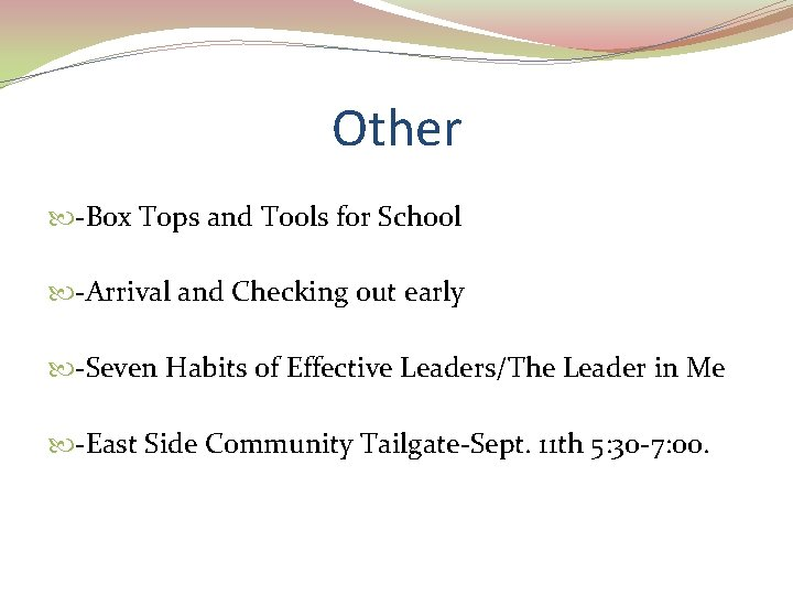 Other -Box Tops and Tools for School -Arrival and Checking out early -Seven Habits
