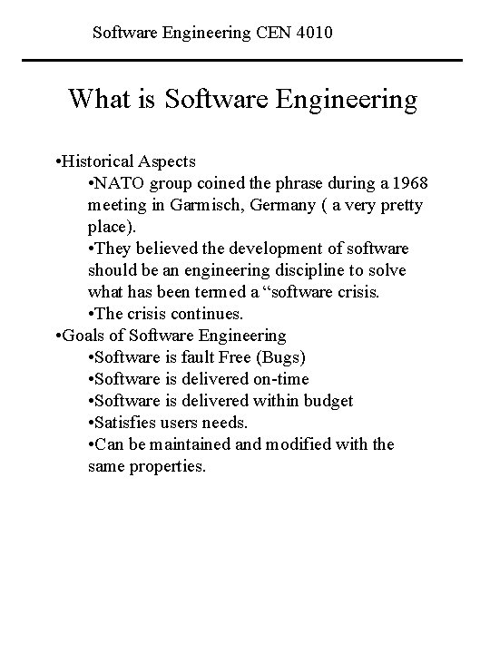 Software Engineering CEN 4010 What is Software Engineering • Historical Aspects • NATO group