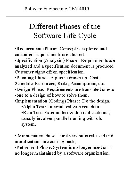 Software Engineering CEN 4010 Different Phases of the Software Life Cycle • Requirements Phase: