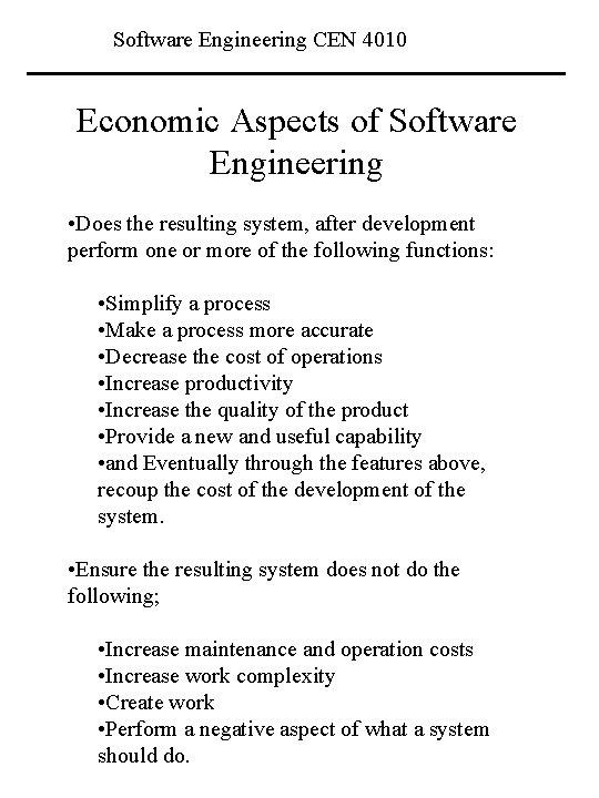 Software Engineering CEN 4010 Economic Aspects of Software Engineering • Does the resulting system,