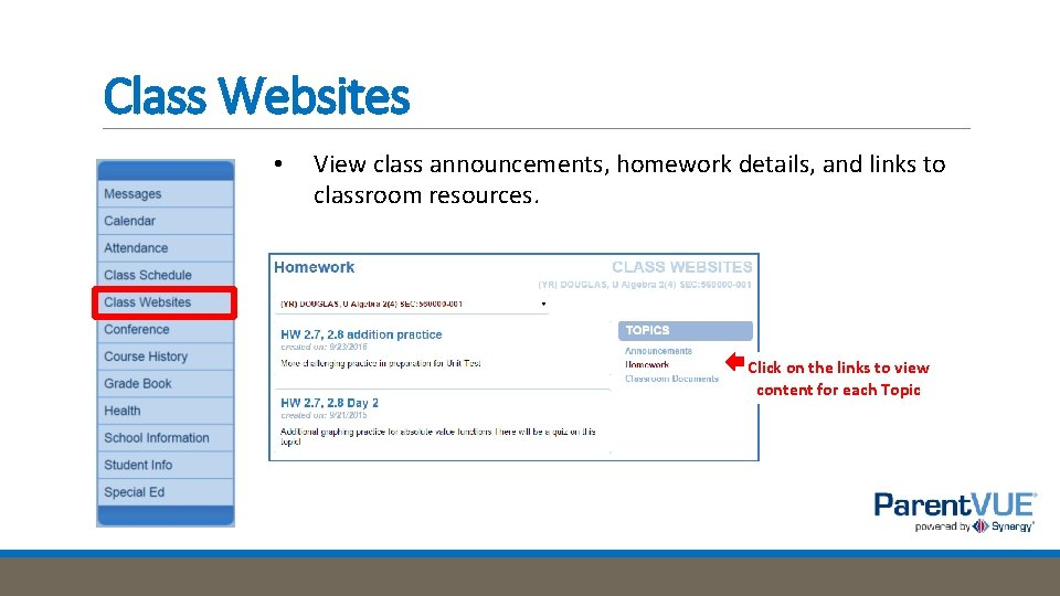 Class Websites • View class announcements, homework details, and links to classroom resources. Click