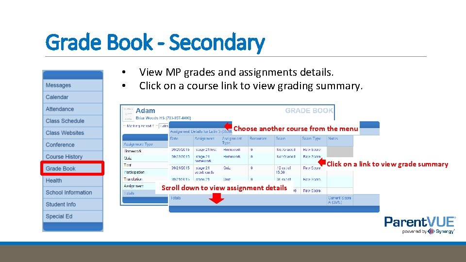 Grade Book - Secondary • • View MP grades and assignments details. Click on