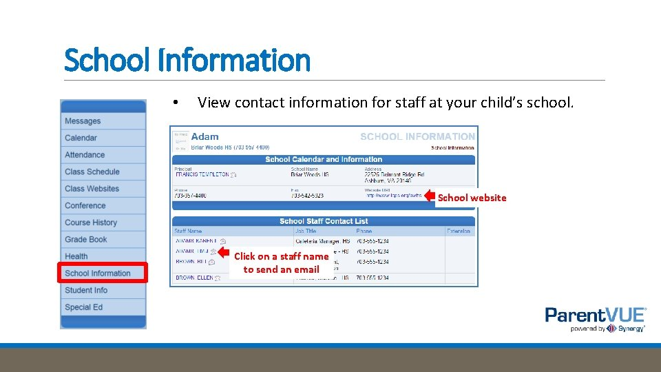 School Information • View contact information for staff at your child's school. School website