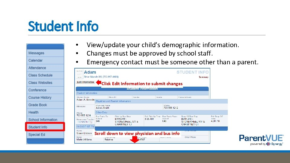 Student Info • • • View/update your child's demographic information. Changes must be approved