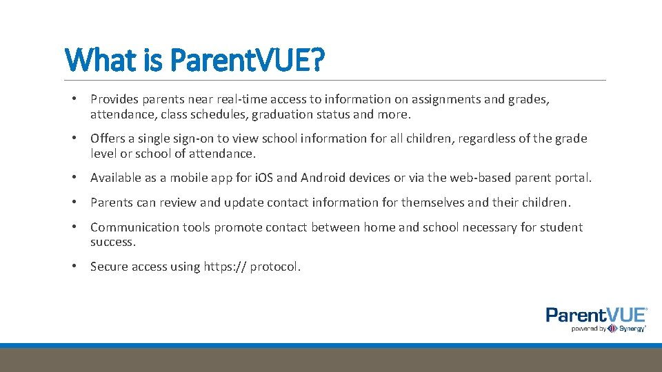 What is Parent. VUE? • Provides parents near real-time access to information on assignments