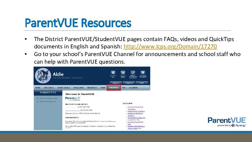 Parent. VUE Resources • • The District Parent. VUE/Student. VUE pages contain FAQs, videos