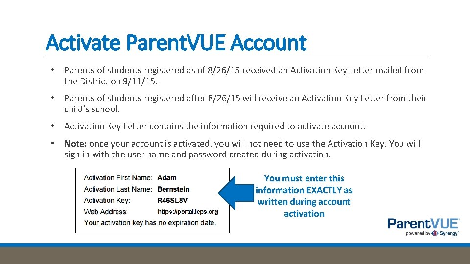 Activate Parent. VUE Account • Parents of students registered as of 8/26/15 received an